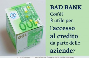Che cos'è una bad bank? È utile per l'accesso al credito da parte delle aziende?