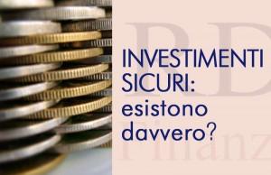 Investimenti sicuri: sono possibili?