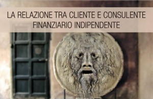 Qual è la relazione tra il cliente e il consulente finanziario indipendente?