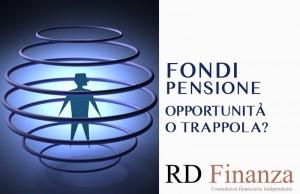Fondi pensione integrativi Come funzionano? E soprattutto convengono?