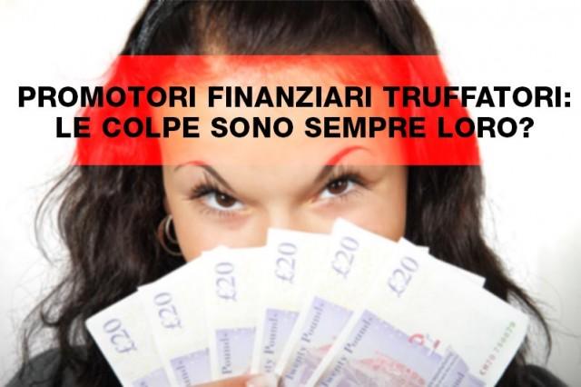 Promotori finanziari truffatori