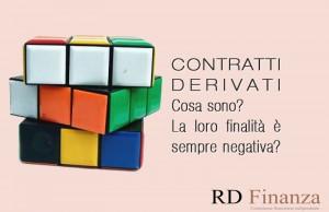Contratti derivati - Cosa sono? La loro finalità è sempre negativa?