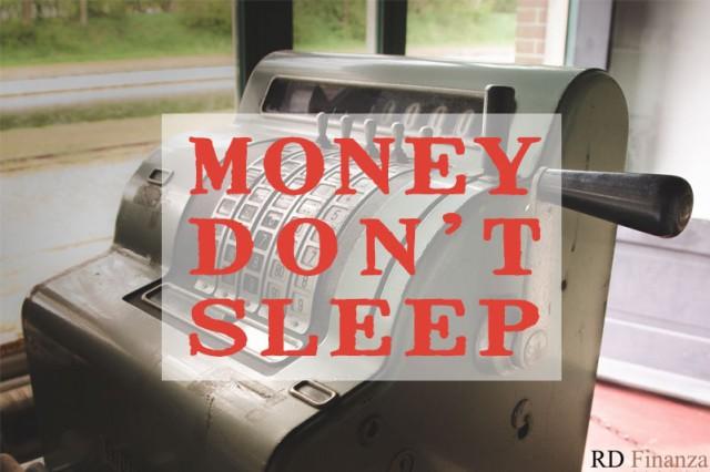 Consulente finanziario:money don't sleep