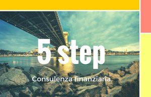 consulente finanziario indipendente: i 5 step